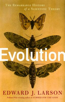 Cover image for Evolution : the remarkable history of a scientific theory