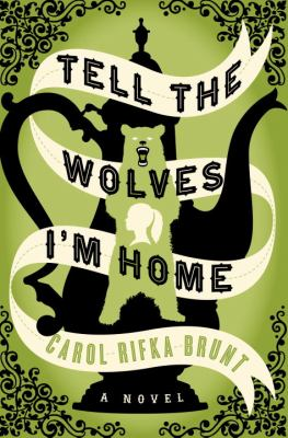 Cover image for Tell the wolves I'm home : a novel