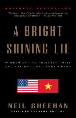Cover image for A bright shining lie : John Paul Vann and America in Vietnam