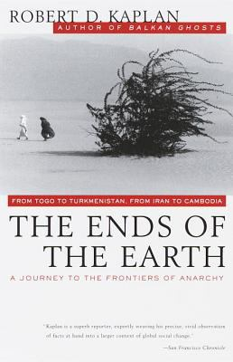 Cover image for The ends of the earth : from Togo to Turkmenistan, from Iran to Cambodia-- a journey to the frontiers of anarchy