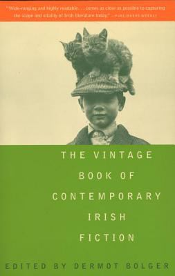 Cover image for The Vintage book of contemporary Irish fiction