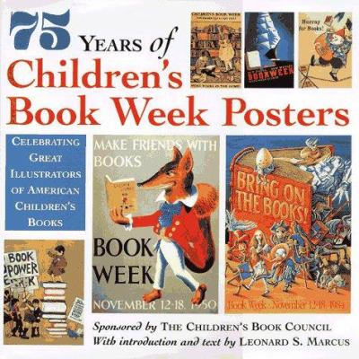 Cover image for 75 years of Children's Book Week posters :celebrating great American children's book illustrators