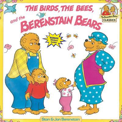 Cover image for The birds, the bees, and the Berenstain Bears