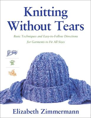 Cover image for Knitting without tears : basic techniques and easy-to-follow directions for garments to fit all sizes