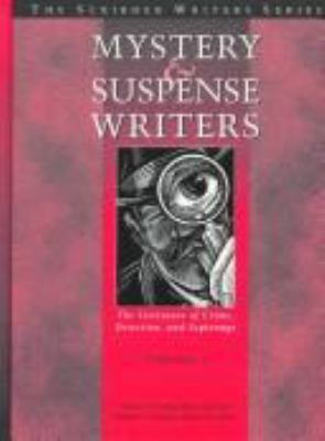 Cover image for Mystery and suspense writers : the literature of crime, detection, and espionage