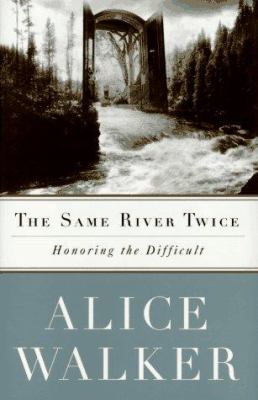 Cover image for The same river twice : honoring the difficult : a meditation on life, spirit, art, and the making of the film, The color purple, ten years later