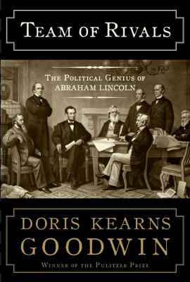 Cover image for Team of rivals : the political genius of Abraham Lincoln
