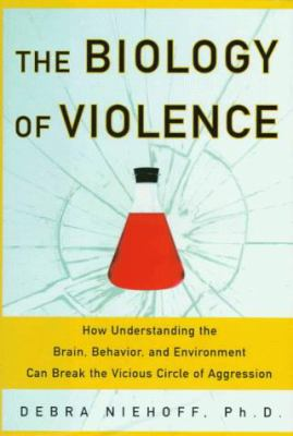Cover image for The biology of violence : how understanding the brain, behavior, and environment can break the vicious circle of aggression
