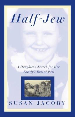 Cover image for Half-Jew : a daughter's search for her family's buried past