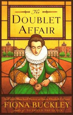 Cover image for The doublet affair : a mystery at Queen Elizabeth I's court : featuring Ursula Blanchard