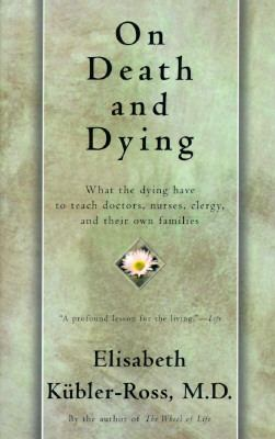 Cover image for On death and dying : what the dying have to teach doctors, nurses, clergy, and their families