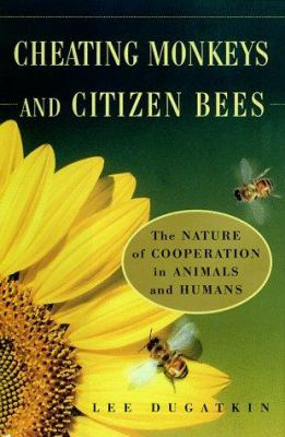 Cover image for Cheating monkeys and citizen bees : the nature of cooperation in animals and humans