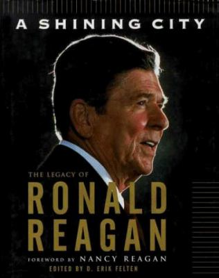 Cover image for A shining city : the legacy of Ronald Reagan