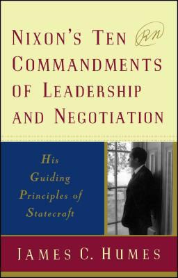 Cover image for Nixon's ten commandments of leadership and negotiation : his guiding principles of statecraft