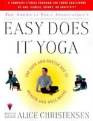 Cover image for The American Yoga Association's easy does it yoga : the safe and gentle way to health and well-being