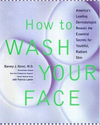 Cover image for How to wash your face : America's leading dermatologist reveals the essential secrets for youthful, radiant skin
