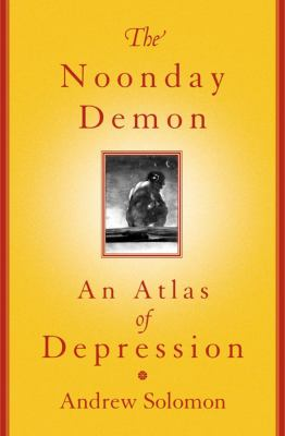 Cover image for The noonday demon : an atlas of depression