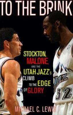 Cover image for To the brink : Stockton, Malone, and the Utah Jazz's climb to the edge of glory