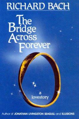 Cover image for The bridge across forever : a lovestory