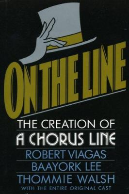 Cover image for On the line : the creation of a Chorus line