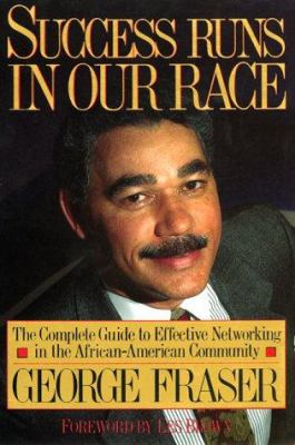 Cover image for Success runs in our race : the complete guide to effective networking in the African-American community