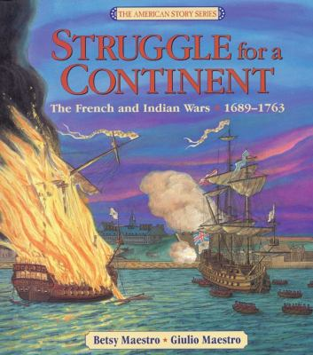 Cover image for Struggle for a continent : the French and Indian Wars, 1689-1763