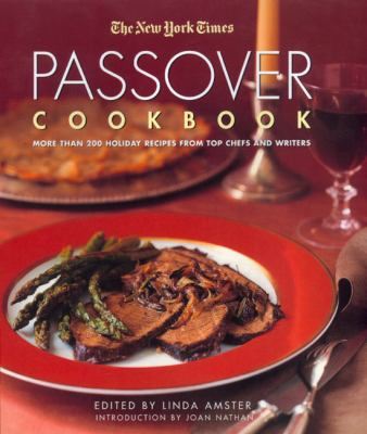 Cover image for The New York Times passover cookbook : more than 200 holiday recipes from top chefs and writers