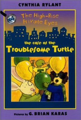 Cover image for The High-Rise Private Eyes : the case of the troublesome turtle