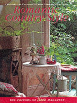 Cover image for Romantic country style : creating the English country look in your home