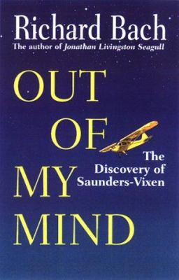 Cover image for Out of my mind : the discovery of Saunders-Vixen