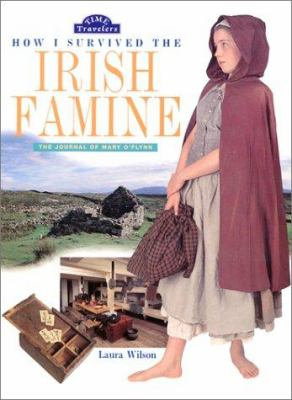 Cover image for How I survived the Irish famine : the journal of Mary O'Flynn