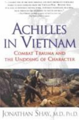 Cover image for Achilles in Vietnam : combat trauma and the undoing of character