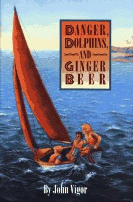 Cover image for Danger, dolphins, and ginger beer