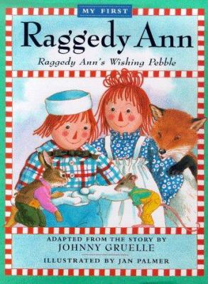 Cover image for My first Raggedy Ann : Raggedy Ann's wishing pebble