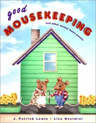 Cover image for Good mousekeeping : and other animal home poems