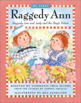 Cover image for My first Raggedy Ann : Raggedy Ann and Andy and the magic potion