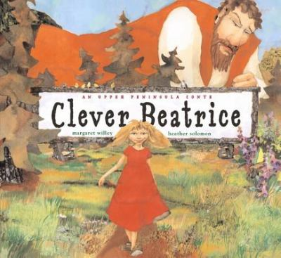 Cover image for Clever Beatrice : an Upper Peninsula conte