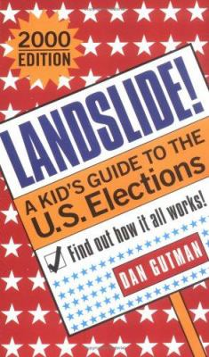 Cover image for Landslide! : a kid's guide to the U.S. elections