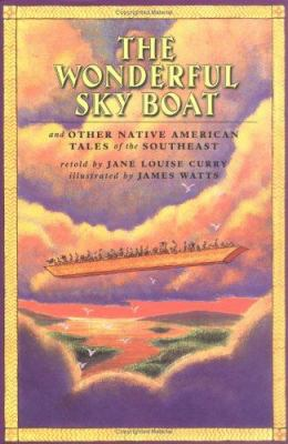 Cover image for The wonderful sky boat : and other Native American tales of the Southeast