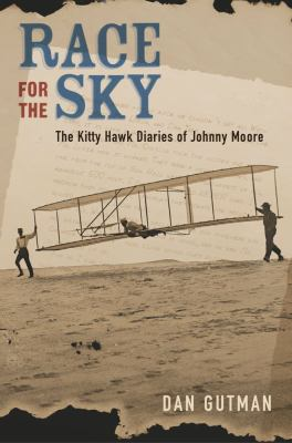 Cover image for Race for the sky : the Kitty Hawk diaries of Johnny Moore