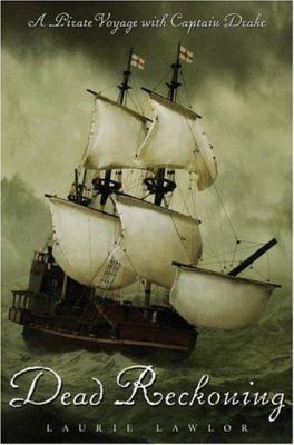 Cover image for Dead reckoning : a pirate voyage with Captain Drake