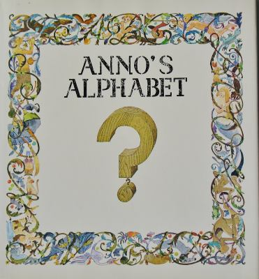 Cover image for Anno's alphabet; an adventure in imagination.