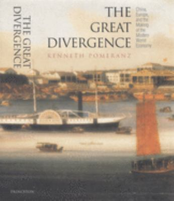Cover image for The great divergence : China, Europe, and the making of the modern world economy