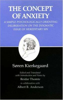 Cover image for The concept of anxiety : a simple psychologically orienting deliberation on the dogmatic issue of hereditary sin
