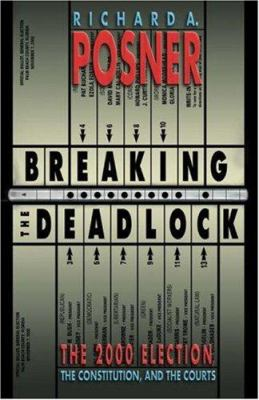 Cover image for Breaking the deadlock : the 2000 election, the constitution, and the courts