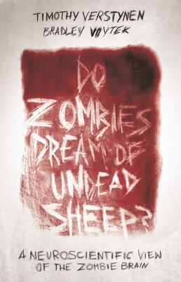 Cover image for Do zombies dream of undead sheep? : a neuroscientific view of the zombie brain