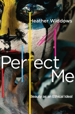 Cover image for Perfect me! : beauty as an ethical ideal