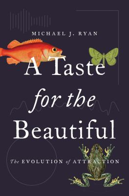 Cover image for A taste for the beautiful : the evolution of attraction