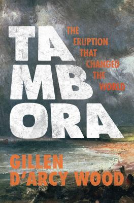 Cover image for Tambora : the eruption that changed the world