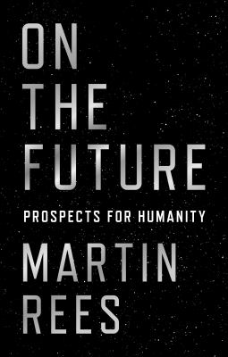 Cover image for On the future : prospects for humanity